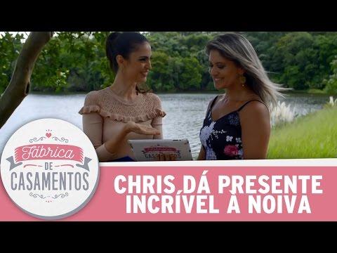 Chris entegra presente incrível à noiva | Fábrica de Casamentos (06/05/17)