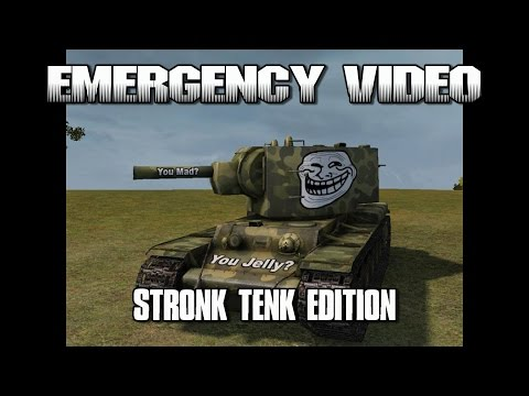 World of Tanks - Emergency Video - Stronk Tenk Edition