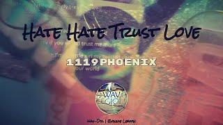Wav-Legion feat. 1119phoenix - Hate Hate Trust Love (Original Song)
