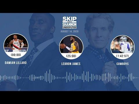 Damian Lillard, LeBron James, Cowboys (8.14.20) | UNDISPUTED Audio Podcast