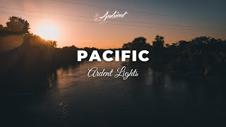 ARDENT LIGHTS - Pacific 🏞️ [meditation relaxing classical]