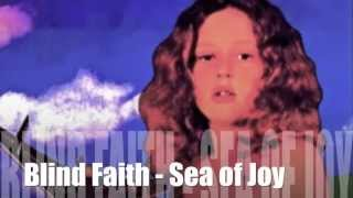 Watch Blind Faith Sea Of Joy video