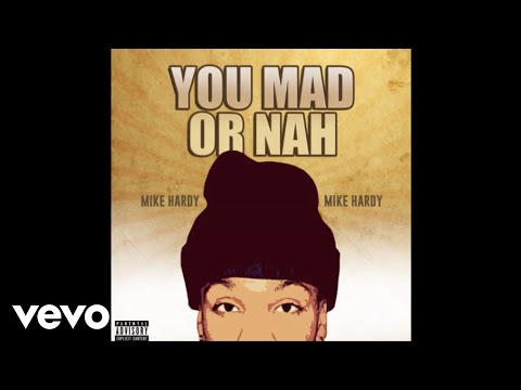 Mike Hardy - You Mad Or Nah