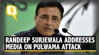 Congress Spokesperson Randeep Surjewala Addresses Media on Pulwama Attack