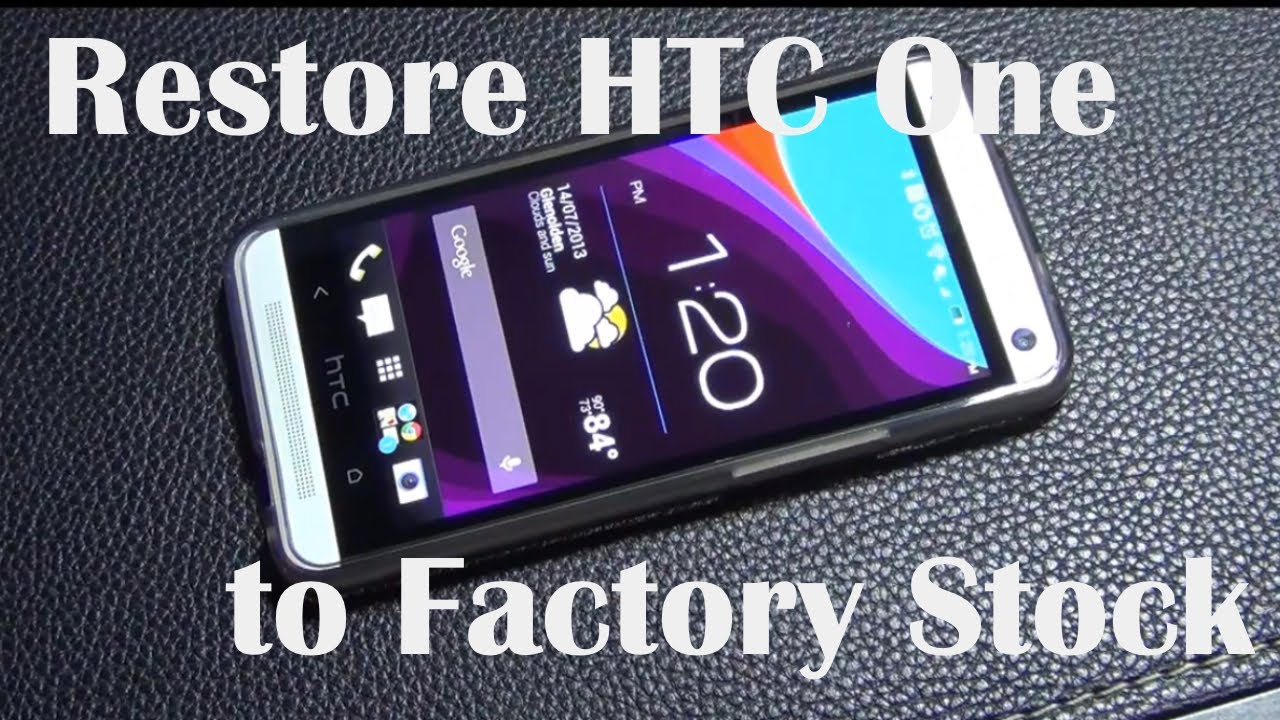 Restore your HTC One to Sense 5 (Stock or Factory ROM)