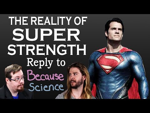 The reality of SUPER STRENGTH, reply to Kyle Hill, Because Science