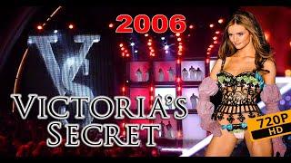Victoria's Secret Fashion Show 2006 | Full Uncut Runway Video | Los Angeles Kodak Theater |  HD 720P