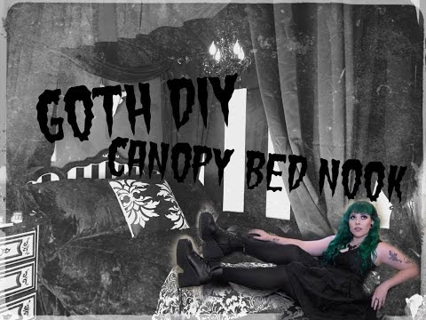 Goth DIY: Canopy Bed Nook