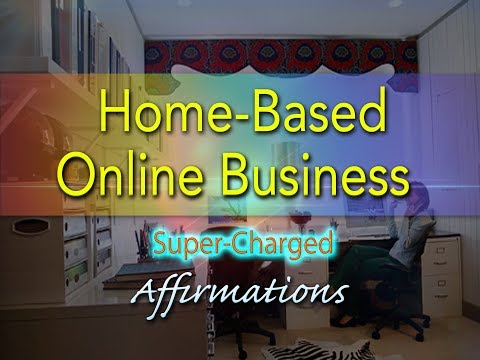 Home Based Online Business - Super-Charged Affirmations