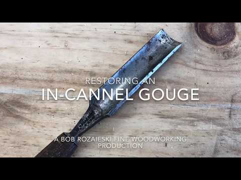 Restoring and Sharpening an In-cannel Gouge