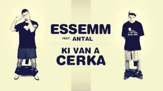 Essemm - Ki van a cerka feat. Antal (Official)