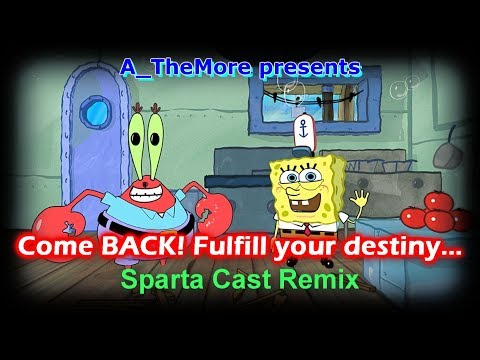 "[SBSP:4D] ""Come BACK! Fulfill your destiny..."" - Sparta Cast Remix"