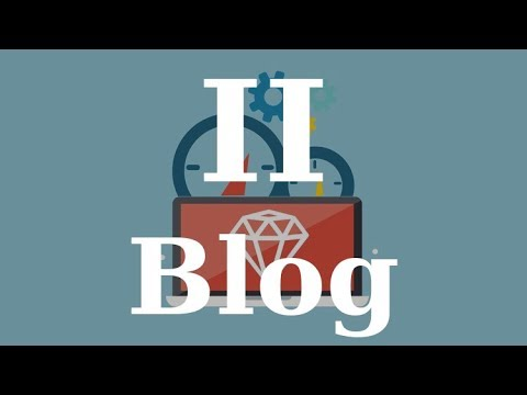 Learn Ruby on Rails Part 2: Building a Blog