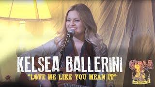 """Kelsea Ballerini - """"Love Me Like You Mean It"""""""