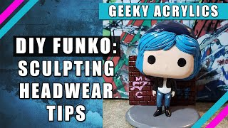 DIY Custom Funko Pop: Sculpting Headwear