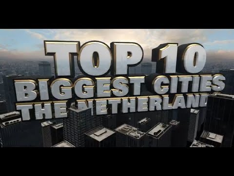 Top 10 Biggest Cities in the Netherlands 2014