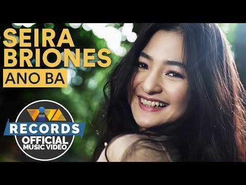 Seira Briones - Ano Ba [Official Music Video]