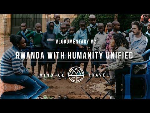 VLOGUMENTARY 2 - Rwanda With Humanity Unified
