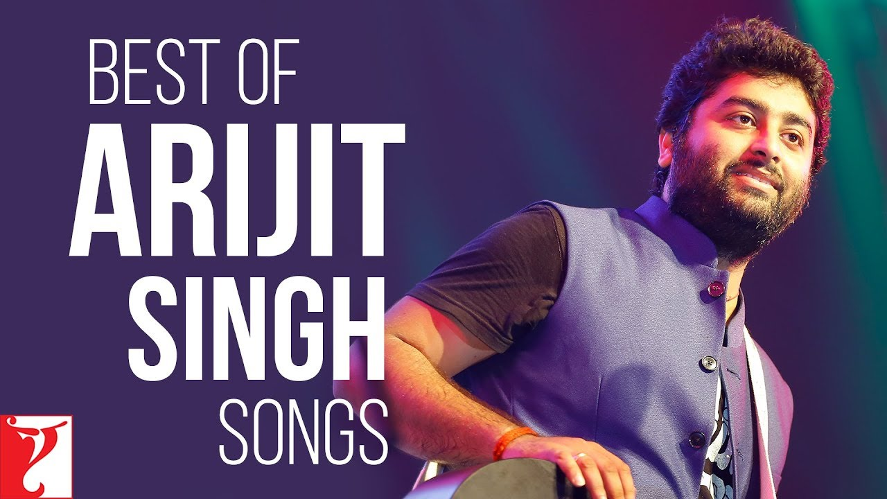 Best of Arijit Singh Songs