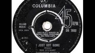 "Rod Stewart - ""I Just Got Some"" - 1966 - Columbia Records"