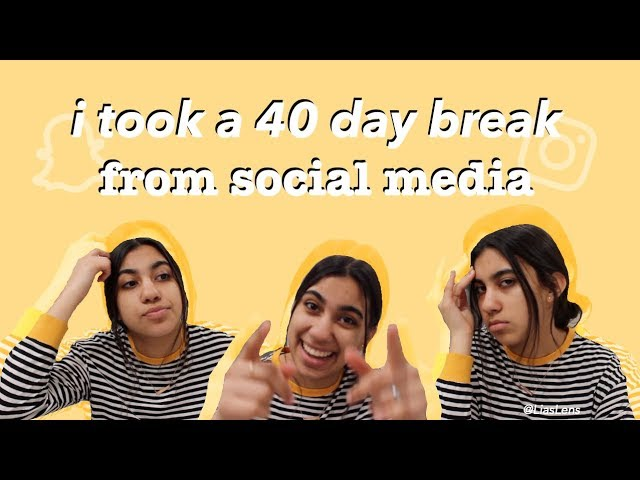 i took a 40 day break from social media