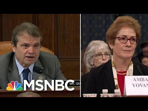 Quigley Compares What Happened To Yovanovitch To 'A Really Bad Reality TV Show' | MSNBC