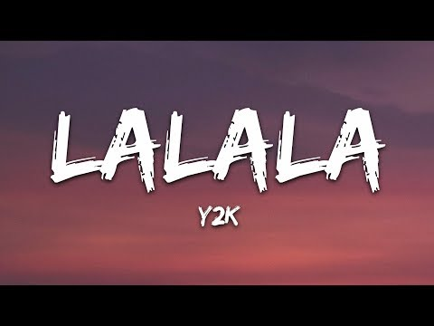 Y2K, bbno$ - Lalala (Lyrics / Lyric Video) Letra