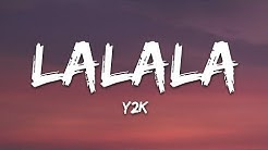 Y2K, bbno$ - Lalala (Lyrics / Lyric Video) Letra