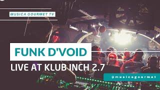 FUNK D'VOID live @ Klub Inch 2.7 by Musica Gourmet
