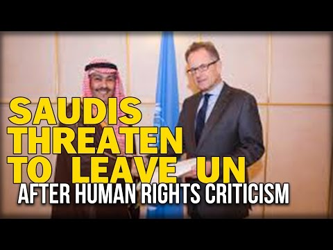 SAUDIS THREATEN TO LEAVE UN AFTER HUMAN RIGHTS CRITICISM