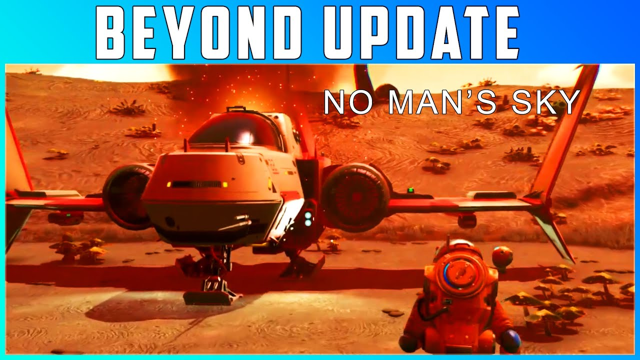 No Man's Sky 2.0 Beyond Update | A Aparut Noul Update | Gameplay