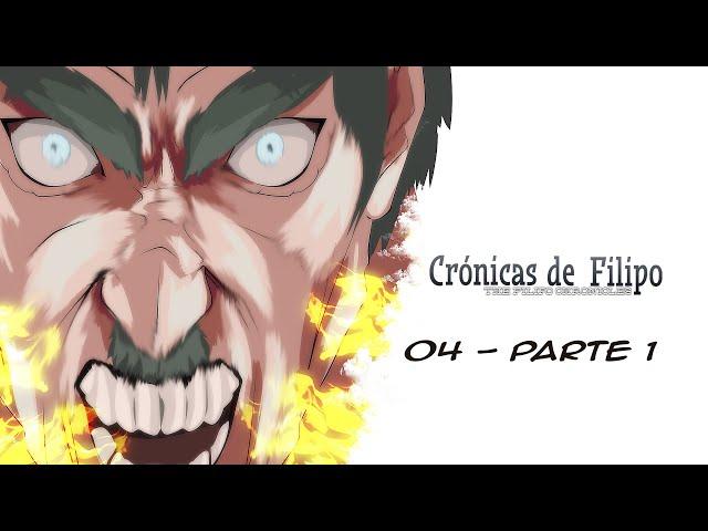 Crónicas de Filipo - Episodio 04