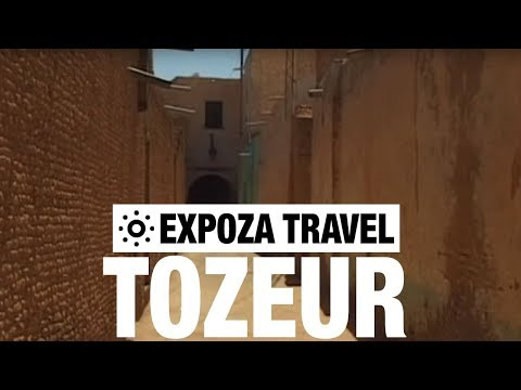 Tozeur Vacation Travel Video Guide