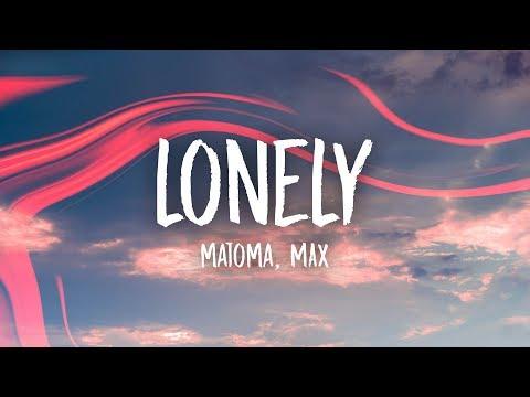 Matoma - Lonely (Lyrics) feat. MAX