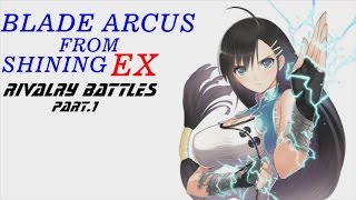 Blade Arcus:From Shining EX Rivalry Battles pt.1