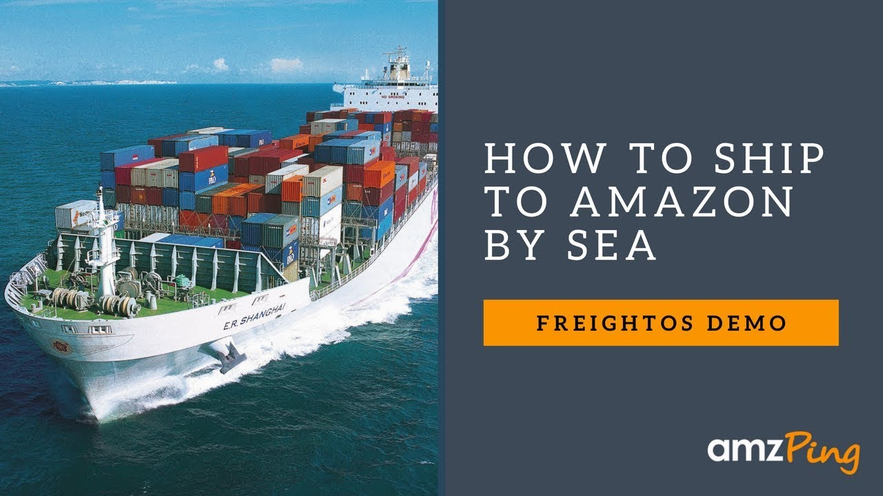 How I Shipped my Amazon FBA products by Sea