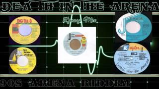Death in the Arena Riddim 90s Mega mix [Xterminator,Jammys,Bobby Digital,John JohnmFirehouse  Mix by