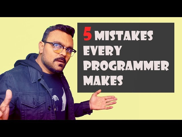 5 Mistakes Every Programmer Makes