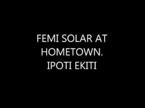 FEMI SOLAR AT HOMETOWN  IPOTI EKITI