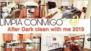 LIMPIA CONMIGO |AFTER DARK CLEAN WITH ME 2019 |  LIMPIEZA DE CASA DE NOCHE 🍂🍁OTOÑO