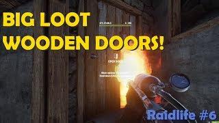 Big loot Wooden Doors! - RaidLife # 6