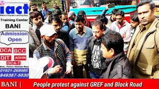 Bad condition of  Bani road, people protest against GREF, Block Road.