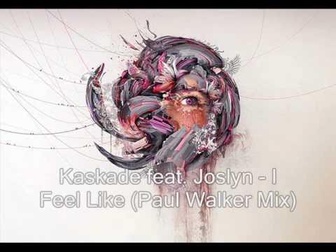 Kaskade Feat. Joslyn - I Feel Like (Paul Walker Mix)