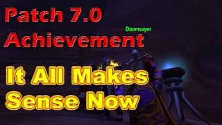 Legion Patch 7.0 Achievement: It All Makes Sense Now (the quicker way guide)