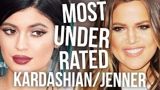 MOST UNDERRATED KARDASHIAN/JENNER (Debatable)