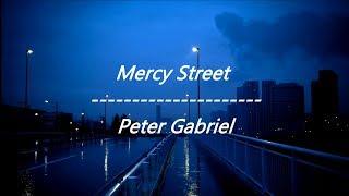 Peter Gabriel  - Mercy Street (Lyrics)