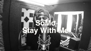 Repeat youtube video Sam Smith - Stay With Me (Rendition) by SoMo