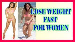 How To Lose Weight Fast For Women - Fat Loss Without Excercise And Diet For Women Over 30, 40, 50