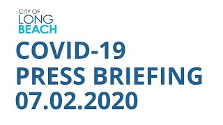The City of Long Beach COVID-19 Update for Thursday, July 02, 2020