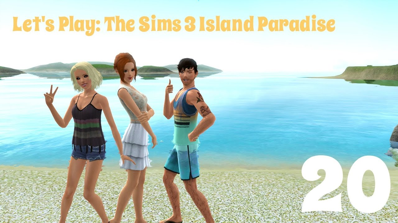 Let's Play: The Sims 3 Island Paradise (PART 20 ...